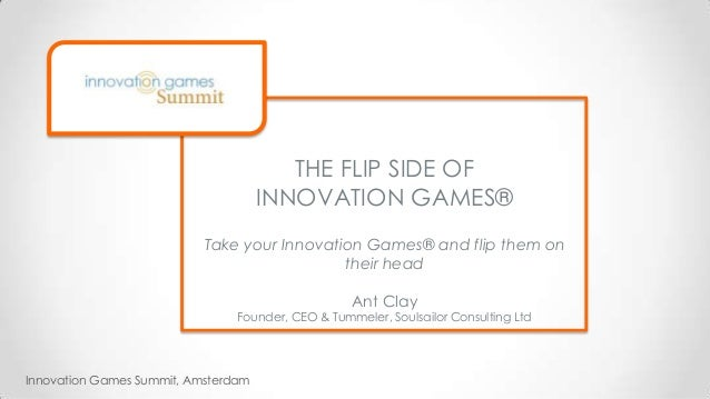 The Flip Side of Innovation Games