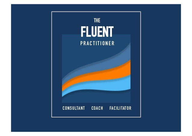 Today's Coach - The Fluent Practitioner - A Brand New Skill Set
