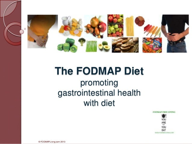The FODMAP Diet promoting gastrointestinal health with diet  © FODMAPLiving.com 2013