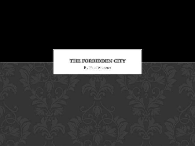 By Paul WiesnerTHE FORBIDDEN CITY