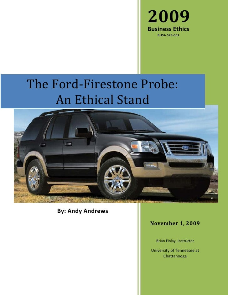 2009                         Business Ethics                             BUSA 573-001     The Ford-Firestone Probe:      A...
