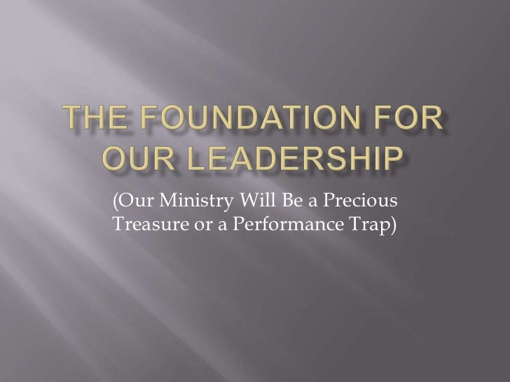 (Our Ministry Will Be a PreciousTreasure or a Performance Trap)