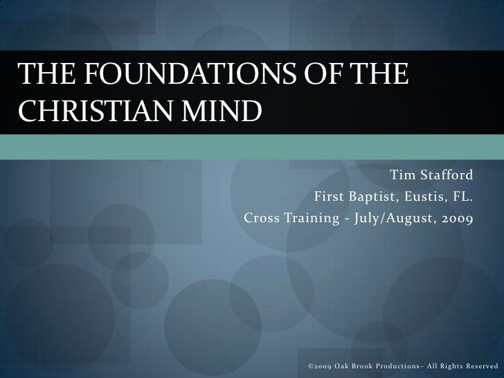 THE FOUNDATIONS OF THE CHRISTIAN MIND                                             Tim Stafford                       First...