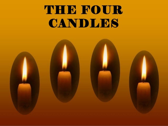 The four candles.....