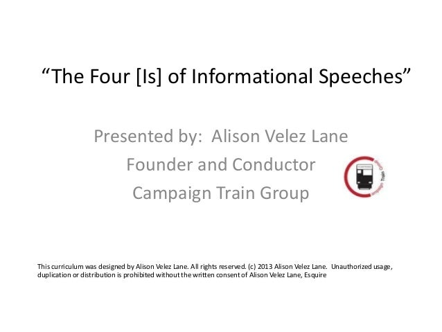 """""""The Four [Is] of Informational Speeches""""                  Presented by: Alison Velez Lane                      Founder an..."""