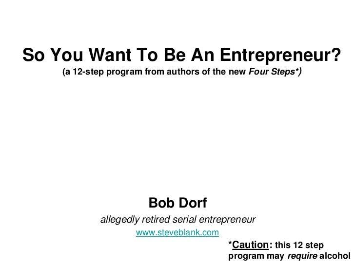 """Bob Dorf """"The four steps 12 step program"""""""