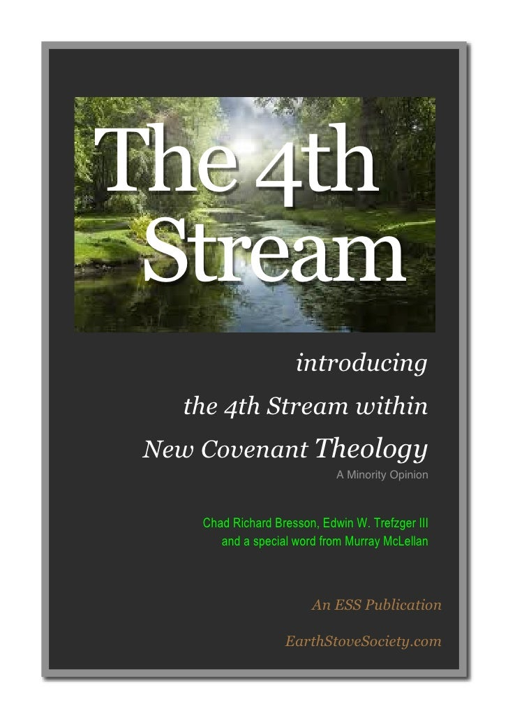 The 4th Stream                      introducing   the 4th Stream within New Covenant Theology                             ...