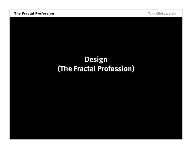The Fractal Profession Horizon Projects Workshop                              Tom Klinkowstein                            ...