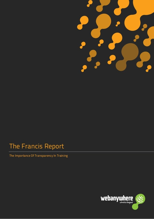 The Francis Report The Importance Of Transparency In Training