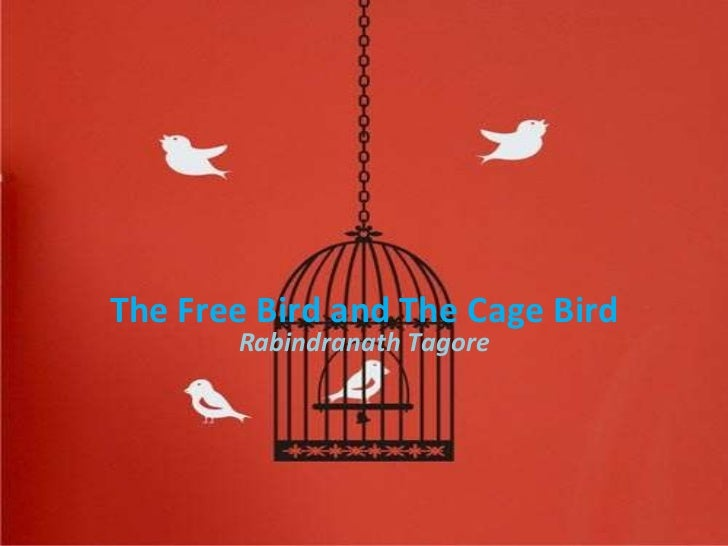 The Free Bird and The Cage Bird Rabindranath Tagore