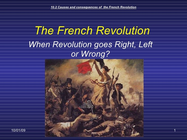 The French Revolution When Revolution goes Right, Left or Wrong?