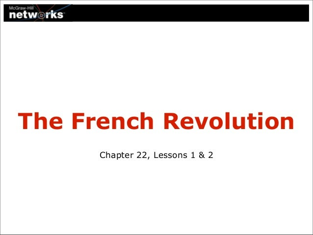 The French Revolution      Chapter 22, Lessons 1 & 2