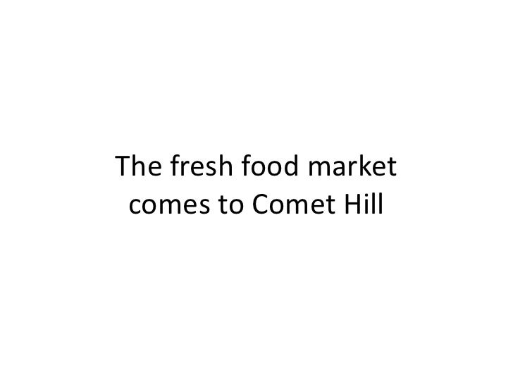 The fresh food marketcomes to Comet Hill<br />