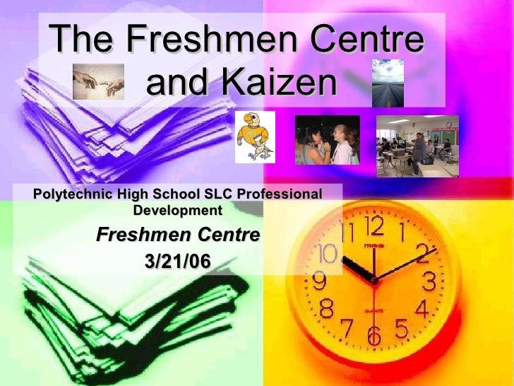 The  Freshmen  Centre and Kaizen