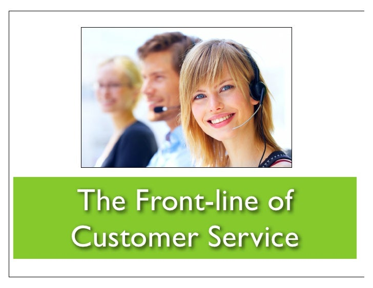 The Front-line of Customer Service