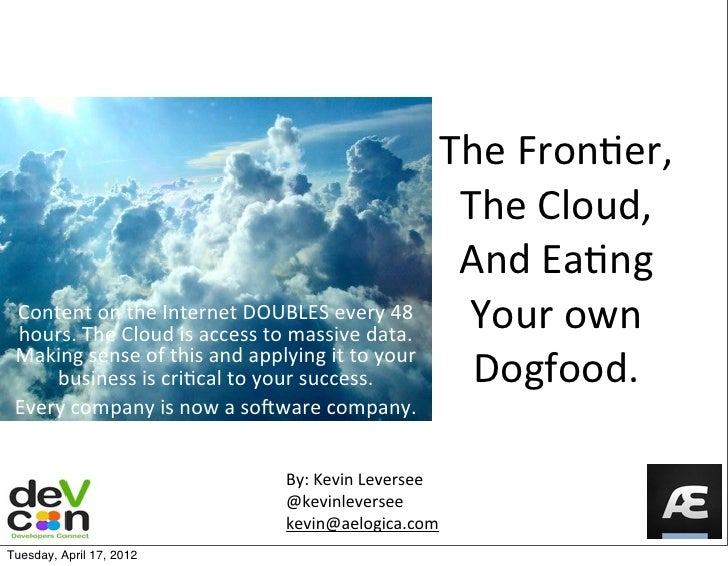 The frontier, the cloud and eating your dogfood