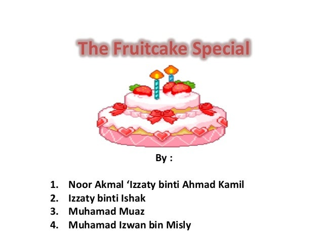 The fruit cake special 1
