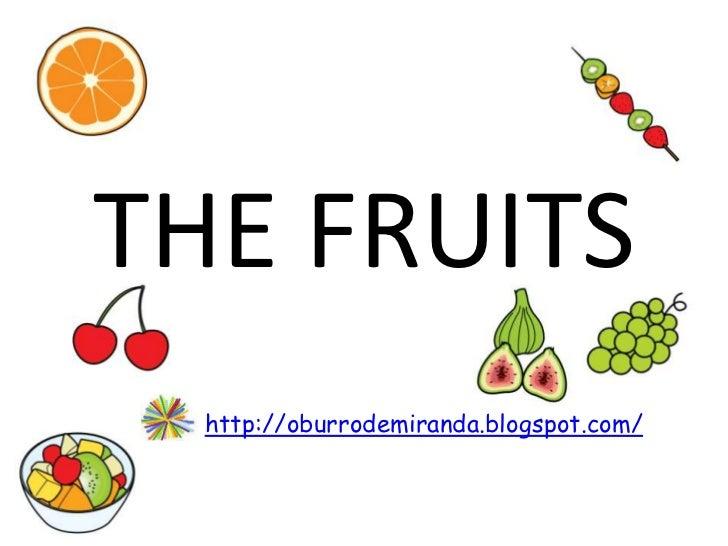 THE FRUITS  http://oburrodemiranda.blogspot.com/