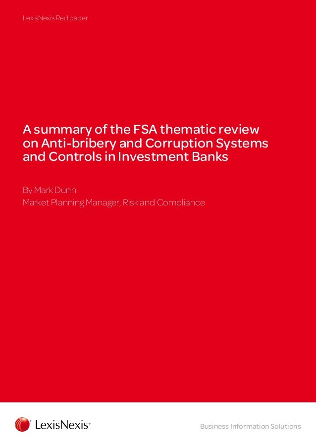 LexisNexis Red paper  A summary of the FSA thematic review on Anti-bribery and Corruption Systems and Controls in Investme...