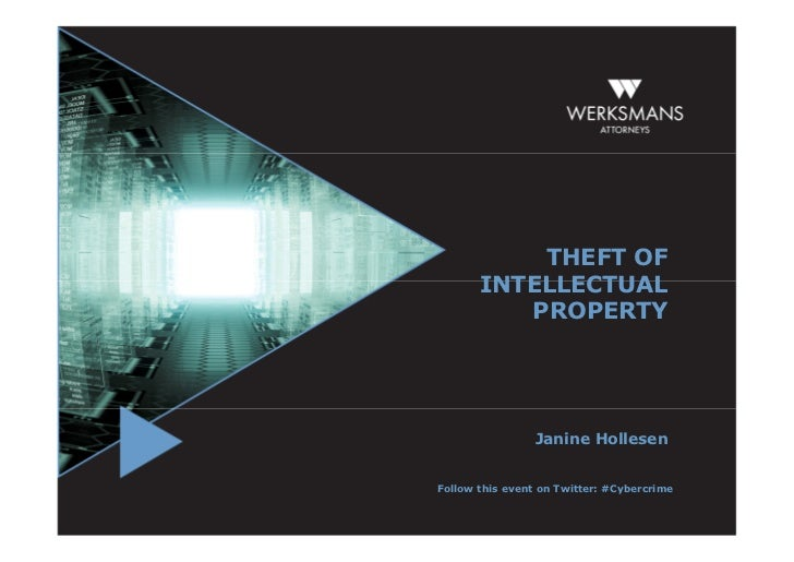 THEFT OF       INTELLECTUAL          PROPERTY                Janine HollesenFollow this event on Twitter: #Cybercrime