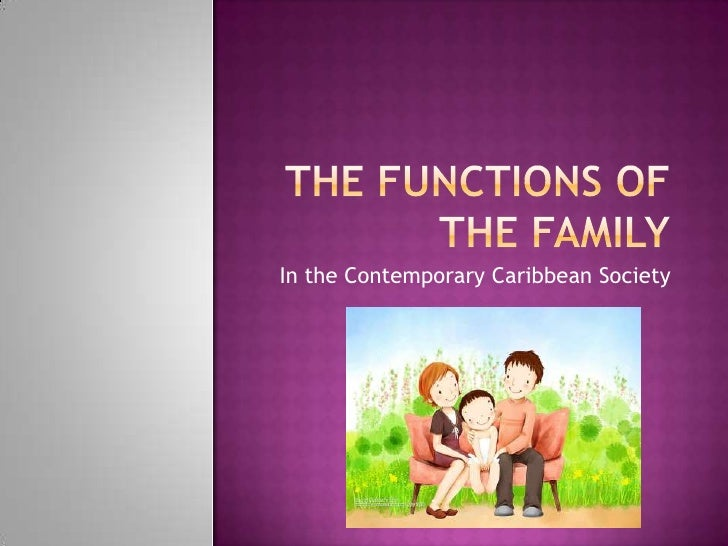 The functions of the family<br />In the Contemporary Caribbean Society<br />