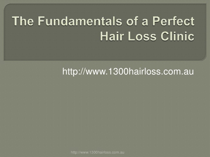The Fundamentals of a Perfect Hair Loss Clinic