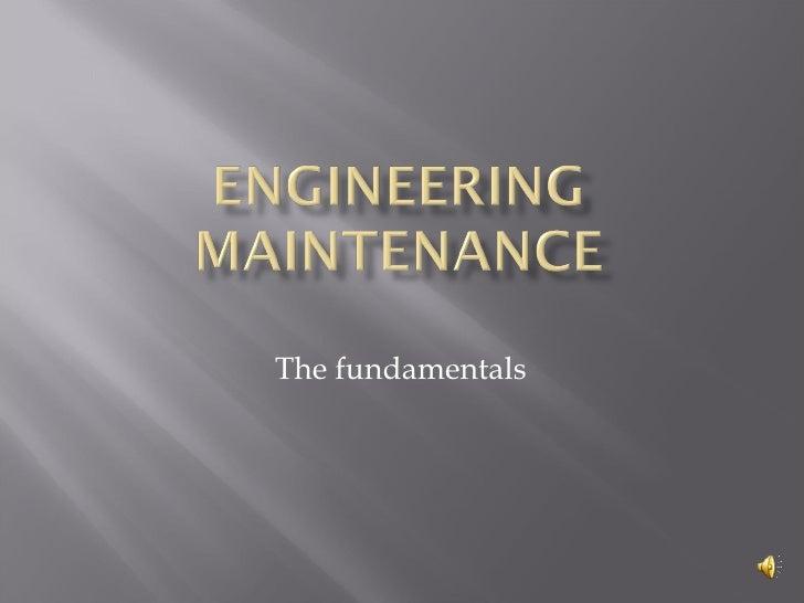 The Fundamentals Of Engineering Maintenance