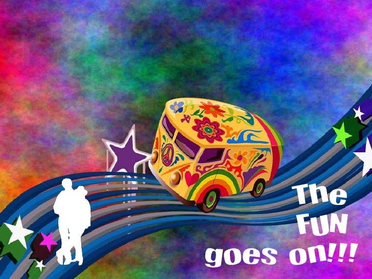 The Fun Goes On!!!