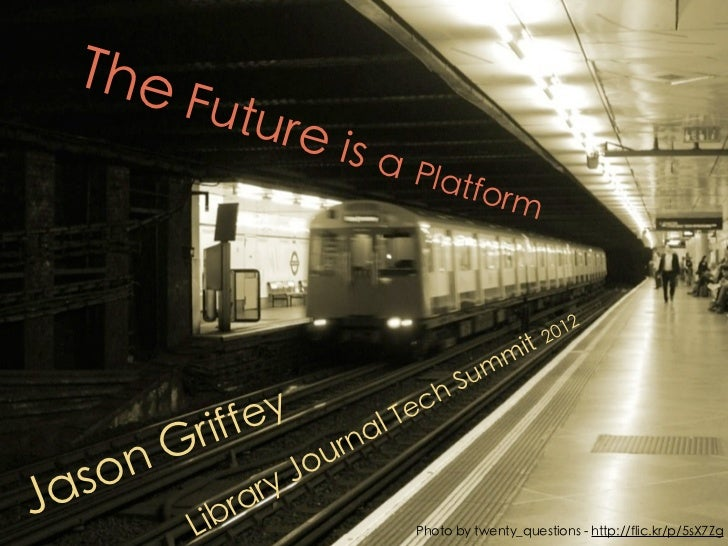 The future is a platform