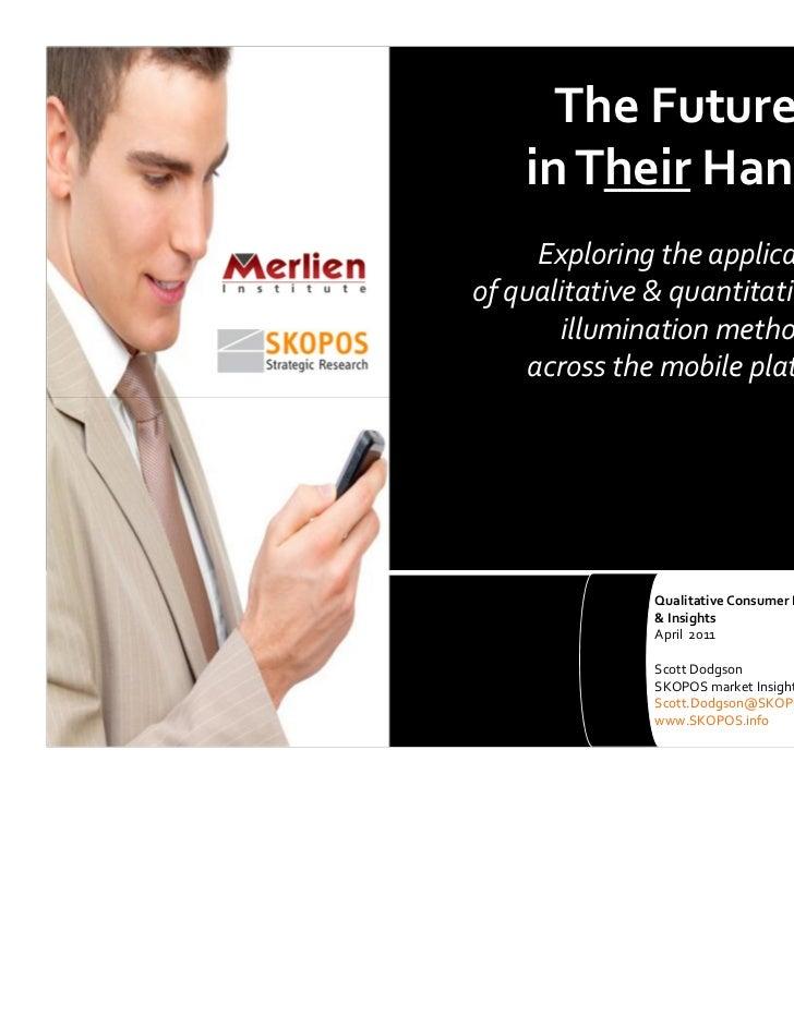 The Future's    in Their Hands:      Exploring the applicationof qualitative & quantitative insight       illumination met...