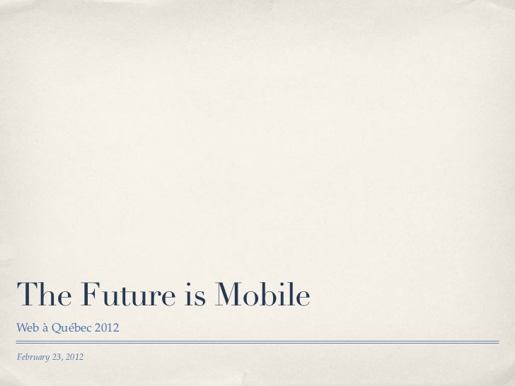 The future is mobile