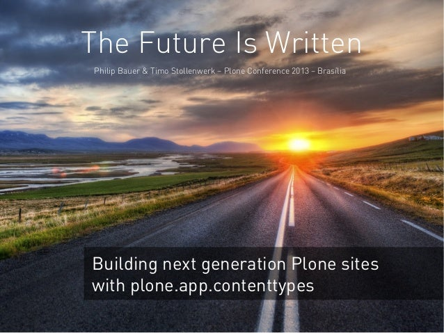 The Future Is Written - Building next generation Plone sites with plone.app.contenttypes