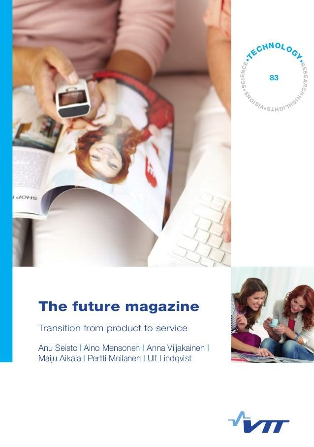 The future magazine Transition from product to service Anu Seisto | Aino Mensonen | Anna Viljakainen | Maiju Aikala | Pert...