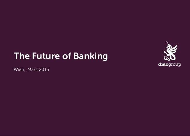 The Future of Banking Wien, März 2015