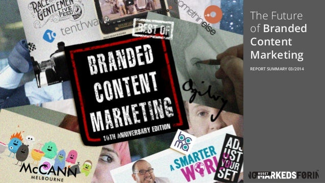 The Future of Branded Content Marketing REPORT SUMMARY 03/2014