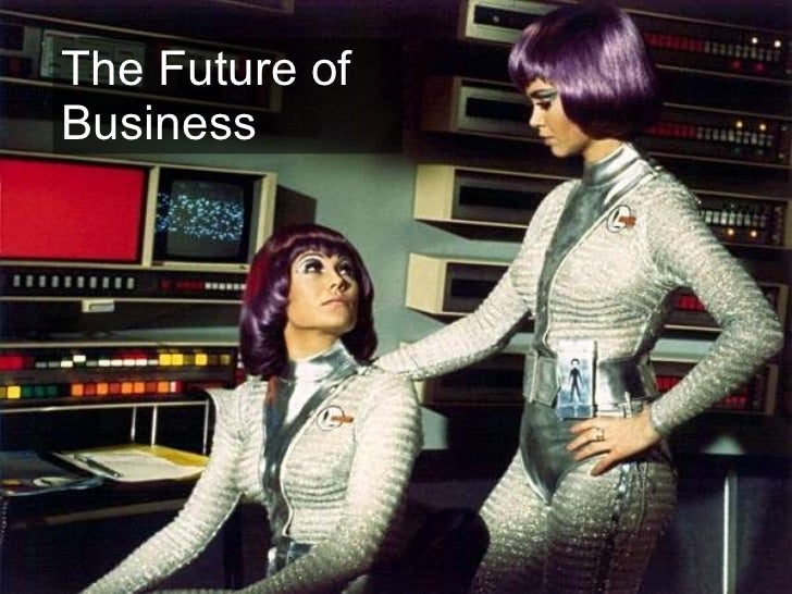 Where are we going? The Future of Business