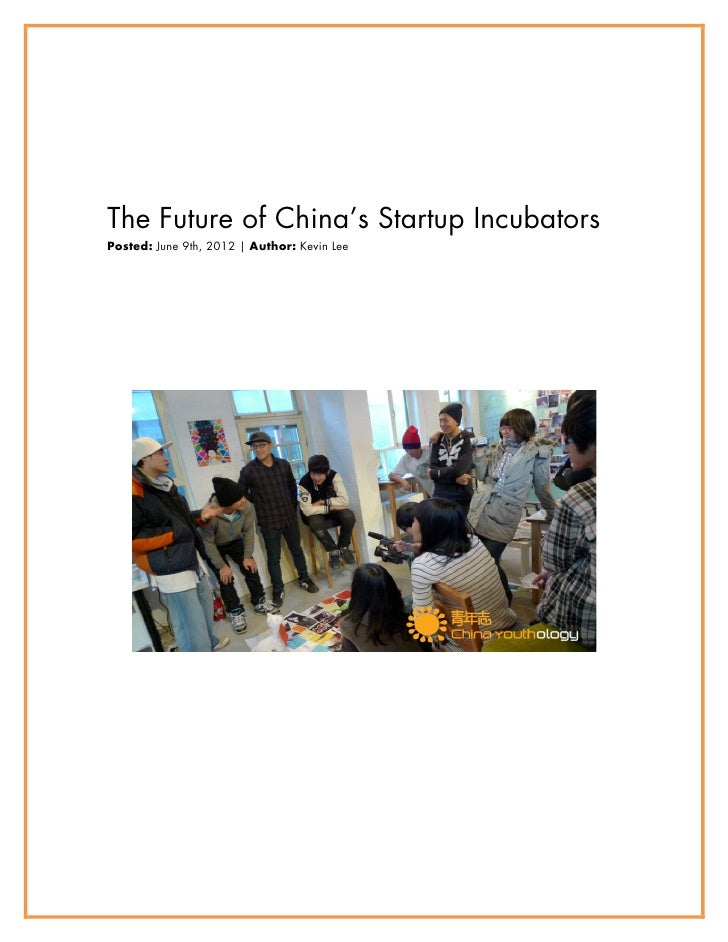 The Future of China's Startup IncubatorsPosted: June 9th, 2012 | Author: Kevin Lee