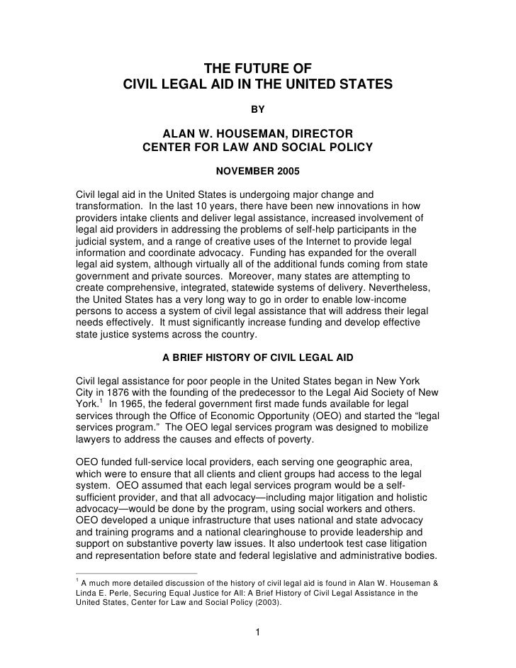 THE FUTURE OF             CIVIL LEGAL AID IN THE UNITED STATES                                               BY           ...