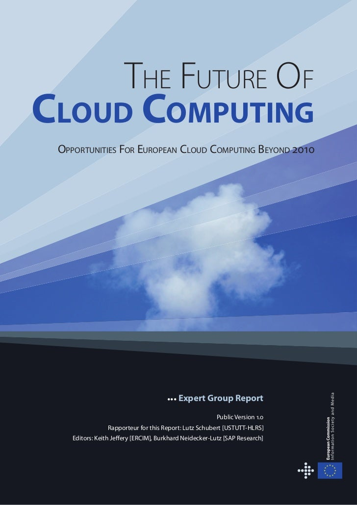 THE FUTURE OFCLOUD COMPUTING OPPORTUNITIES FOR EUROPEAN CLOUD COMPUTING BEYOND 2010                                      •...