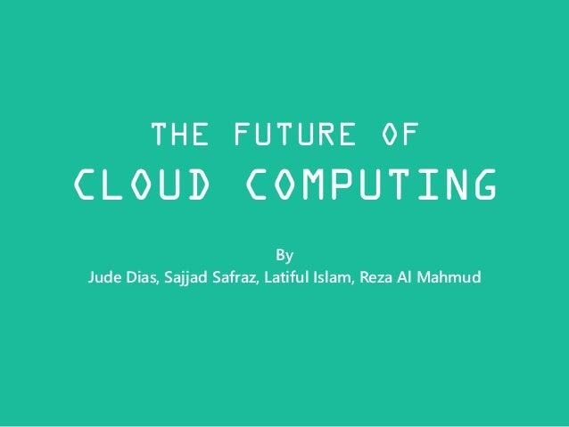 The Future of Cloud Computing - Draft