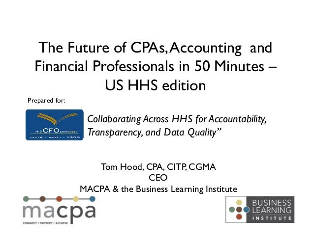 The Future of CPA Profession, CFOs and Accounting - HHS Edition
