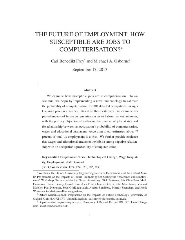 THE FUTURE OF EMPLOYMENT: HOW SUSCEPTIBLE ARE JOBS TO COMPUTERISATION?∗ Carl Benedikt Frey† and Michael A. Osborne‡ Septem...