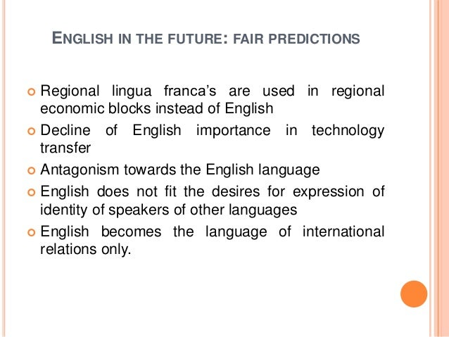 a conclusion of english as the global language People often talk about english as a global language or lingua franca with more than 350 million people around the world speaking english as a first language and.