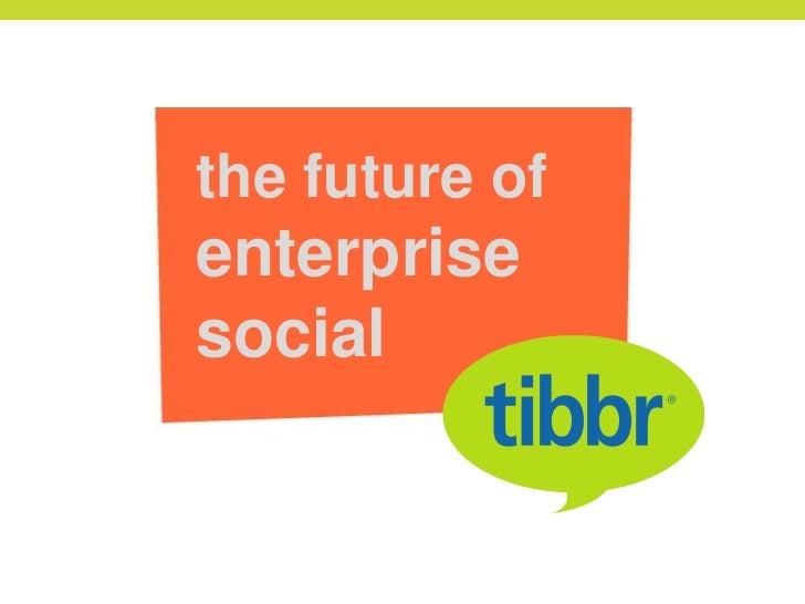 The Future of Enterprise Social Networks