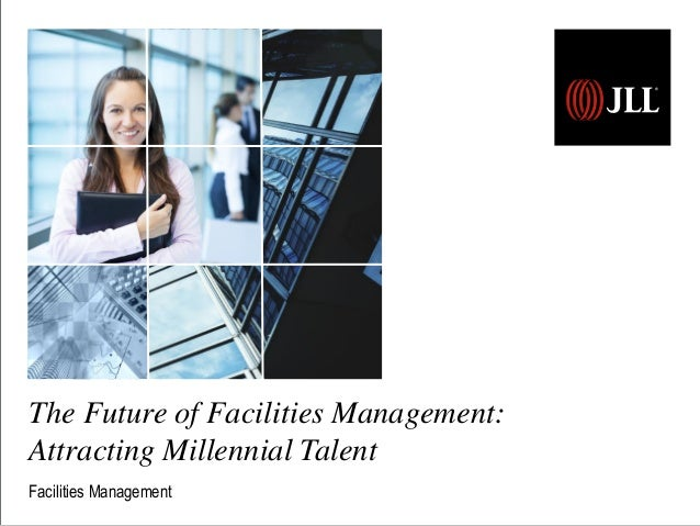 The Future of Facilities Management: Attracting Millennial Talent Facilities Management