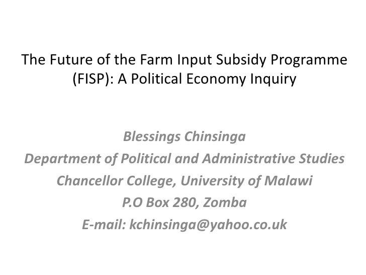 The Future of the Farm Input Subsidy Programme       (FISP): A Political Economy Inquiry              Blessings ChinsingaD...
