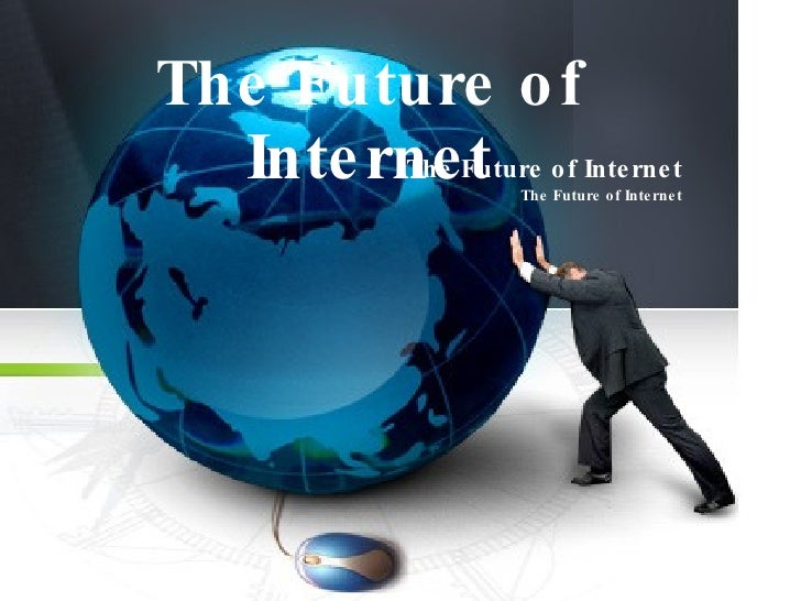 The future of internet