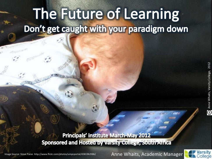 The Future of Learning: Don't get caught with your paradigm down