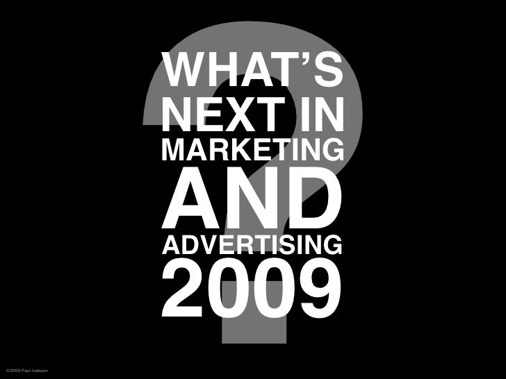 The Future Of Marketing And Advertising Aug 2009
