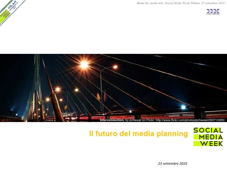 Il futuro del media planning 23 settembre 2010 Interconnection,  by pchweat on Flickr: http://www.flickr.com/photos/pchwea...